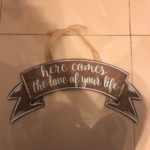 Here comes the love of your Life wedding sign